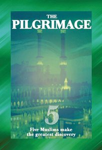 Pilgrimage, The: Five Muslims Make the Greatest Discovery (Testimony Booklets Series)