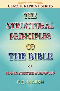 The Structural Principles of the Bible (Classic Re-print Series)