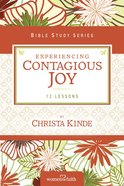 Experiencing Contagious Joy (Women Of Faith Study Guide Series) Paperback