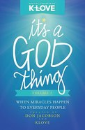 It's a God Thing #02: When Miracles Happen to Everyday People Paperback