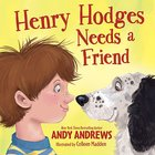 Henry Hodges Needs a Friend Hardback
