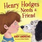 Henry Hodges Needs a Friend Hardback
