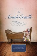 4in1: An Amish Cradle Paperback