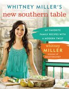 Whitney Miller's New Southern Table Hardback