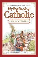 My Big Book of Catholic Bible Stories Hardback