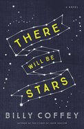 There Will Be Stars Paperback