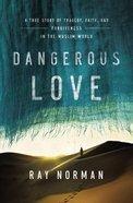 Dangerous Love Hardback