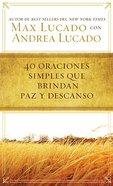 40 Oraciones Sencillas Que Traen Paz Y Descanso (40 Simple Prayers That Bring Peace)