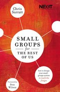 Ln: Small Groups For the Rest of Us Paperback