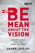 Be Mean About the Vision Paperback