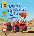 Edificando El Reino De Dios Dani Salva El Da Board Book