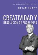 Creatividad Y Resolucin De Problemas (Creativity & Problems Solving)