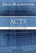 Acts: The Spread of the Gospel (Macarthur Bible Study Series)