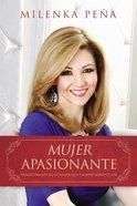 Mujer Apasionante (Passionate Women) Paperback