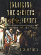Unlocking the Secrets of the Feasts Paperback