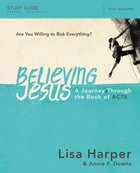 Believing Jesus (Study Guide With Dvd)