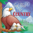 God Bless Our Country (A God Bless Book Series) Board Book