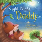 Night Night Daddy (Night, Night Series)