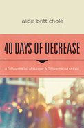 40 Days of Decrease Paperback