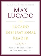 The Lucado Inspirational Reader Paperback