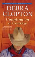 Counting on a Cowboy (#02 in Four Of Hearts Ranch Romance Series) Mass Market
