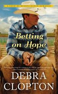 Betting on Hope (#01 in Four Of Hearts Ranch Romance Series) Mass Market