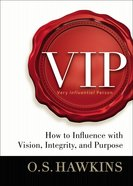 Vip: Vision. Integrity. Purpose. Hardback