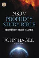 NKJV Prophecy Study Bible: Understanding God's Message in the Last Days (Red Letter Edition) Hardback