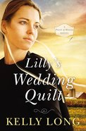 Lilly's Wedding Quilt (A Patch Of Heaven Series)