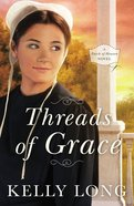Threads of Grace (A Patch Of Heaven Series) Mass Market