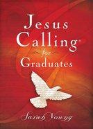 Jesus Calling For Graduates Hardback