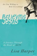 Believing Jesus Paperback