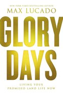 Glory Days: Living Your Promised Land Life Now Hardback