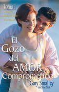 El Gozo Del Amor Comprometido: Tomo 1 (The Joy Of Love Committed) Paperback