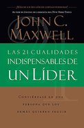 Las 21 Cualidades Indispensables De Un Lider (21 Indispensable Qualities Of A Leader)