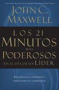 Los 21 Minutos Mas Poderosos En El Dia De Un Lider (21 Most Powerful Minutes In A Leader's Day, The)