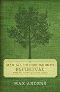 Manual De Crecimiento Espiritual (Spanish) (30 Days To Understanding What Christians Believe) Paperback