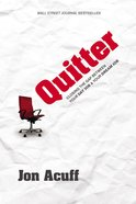 Quitter: Closing the Gap Between Your Day Job & Your Dream Job Hardback
