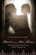 Heaven in Her Arms Paperback