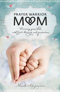 Prayer Warrior Mom Paperback