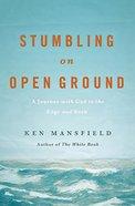 Stumbling on Open Ground Paperback