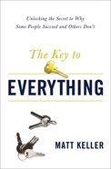 The Key to Everything: Unlocking the Life You Dream of Living Hardback