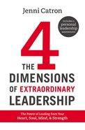 The Four Dimensions of Extraordinary Leadership Hardback