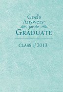 God's Answers For the Graduate: Class of 2013 Teal (Nkjv) Imitation Leather