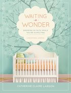Waiting in Wonder Hardback