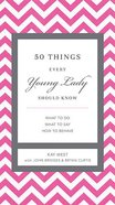 50 Things Every Young Lady Should Know Hardback