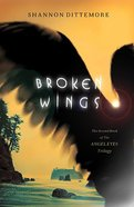 Broken Wings (#02 in Angel Eyes Series) Paperback