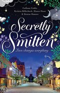 Ssmit: 4in1 Secretly Smitten - Love Changes Everything (9781401687137 Series) Paperback