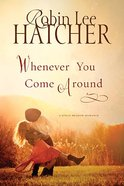 Whenever You Come Around (#02 in A King's Meadow Series) Paperback