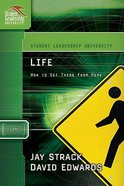 Life (Student Leadership University Study Guide Series) Paperback